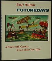 Futuredays: A Nineteenth Century Vision of the Year 2000