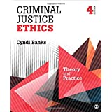 Criminal Justice Ethics: Theory and Practice 4ed