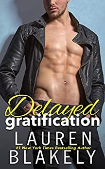 Delayed Gratification: (Always Satisfied Book 2.5) by [Blakely, Lauren]
