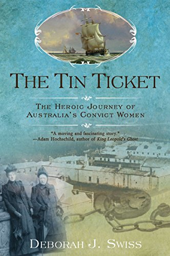 The tin ticket the heroic journey of australias convict women the tin ticket the heroic journey of australias convict women by swiss deborah fandeluxe Choice Image