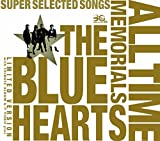 THE BLUE HEARTS 30th ANNIVERSARY ALL TIME MEMORIALS ~SUPER SELECTED SONGS~【完全初回限定生産盤】(3CD+DVD) 画像