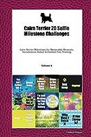 Cairn Terrier 20 Selfie Milestone Challenges: Cairn Terrier Milestones for Memorable Moments, Socialization, Indoor & Outdoor Fun, Training Volume 4