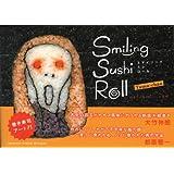 Smiling Sushi Roll (スマイリング スシ ロール) たまちゃんのにっこり寿司
