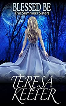 Blessed Be (The Summers Sisters Book 1) by [Keefer, Teresa]