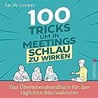 100 Tricks, um in Meetings schlau zu wirken: Das Ueberlebenshandbuch fuer den taeglichen Buerowahnsinn
