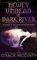 Newly Undead In Dark River (Dark River Days)
