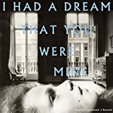 I HAD A DREAM THAT YOU