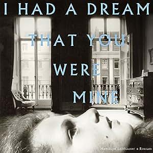 I HAD A DREAM THAT YOU