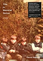 This Is Memorial Device: An Hallucinated Oral History of the Post-punk Scene in Airdrie, Coathbridge and Environs 1978-1986