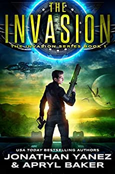The Invasion: A Gateway to the Galaxy Series by [Yanez, Jonathan, Baker, Apryl]