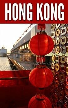 [Sivers, Derek, Read, Jacina]のHong Kong 2014: New Information and Cultural Insights Entrepreneurs Need to Start a Business in Hong Kong (English Edition)