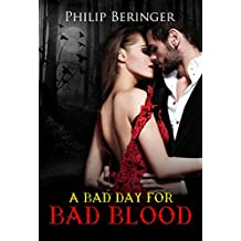 Paranormal Vampire Romance: A Bad Day for Bad Blood (Ghost Coming of Angel)