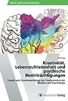 Kreativitat, Lebenszufriedenheit Und Psychische Beeintrachtigungen