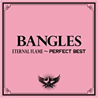 Eternal Flame: Perfect Best by Bangles (2009-02-18)