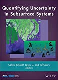 Quantifying Uncertainty in Subsurface Systems (Geophysical Monograph Series)