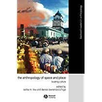 Anthropology of Space and Place: Locating Culture (Wiley Blackwell Readers in Anthropology)