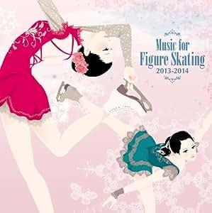 フィギュア・スケート・ミュージック 2013-2014