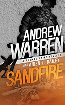 Sandfire (Caine: Rapid Fire Book 3) by [Warren, Andrew, Bailey, Aiden L.]