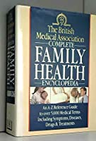 The British Medical Association Complete Family Health Encyclopedia
