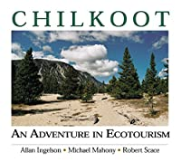 Chilkoot: An Adventure in Ecotourism (Parks and Heritage)
