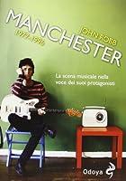 Manchester 1977-1996. La scena musicale nella voce dei suoi protagonisti