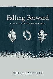Falling Forward: A Man's Memoir of Divorce (Kindle Sin