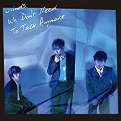 w-inds.「We Don't Need To Talk Anymore」のジャケット画像