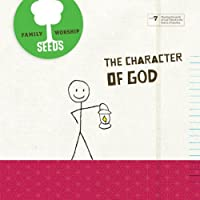 The Character of God (Vol. 7)