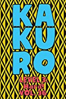 Kakuro Level 3: Hard! Vol. 36: Play Kakuro 16x16 Grid Hard Level Number Based Crossword Puzzle Popular Travel Vacation Games Japanese Mathematical Logic Similar to Sudoku Cross-Sums Math Genius Cross Additions Fun for All Ages Kids to Adult Gifts