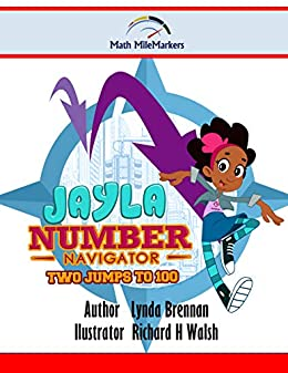 Jayla the Number Navigator: Two Jumps to 100 (Math MileMarkers® Book 4) by [Brennan, Lynda]