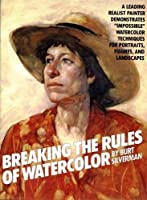 Breaking the Rules of Watercolor (Practical Art Books)