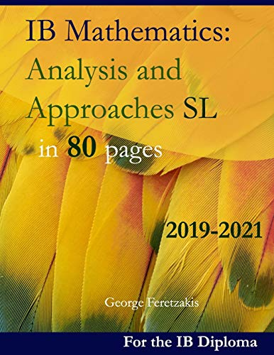 Download IB Mathematics: Analysis and Approaches SL in 80 pages: 2019-2021 1080876367
