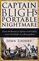 Captain Bligh's Portable Nightmare: From the Bounty to Safety―4,162 Miles across the Pacific in a Rowing Boat