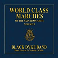 World Class Marches Of The Salvation Army Vol.2: Black Dyke Band