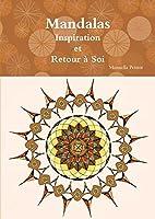 Mandalas Inspiration Et Retour a Soi