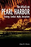Attack on Pearl Harbor: Strategy, Combat, Myths, Deceptions (English Edition) 画像