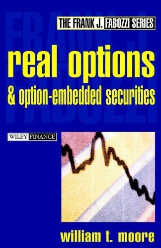 Download Real Options and Option-Embedded Securities (Frank J. Fabozzi Series) 0471216593