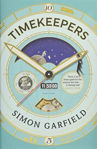 Download Timekeepers: How the World Became Obsessed With Time 1782113193
