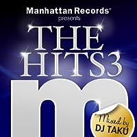 Manhattan Records presents THE HITS3 mixed by DJ TAKU
