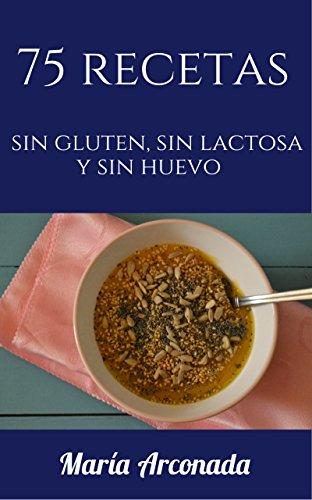 75 recetas sin gluten, sin lactosa y sin huevo (Spanish Edition)の詳細を見る