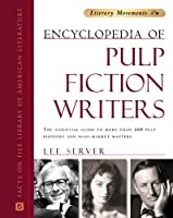 Encyclopedia of Pulp Fiction Writers (Literary Movements)
