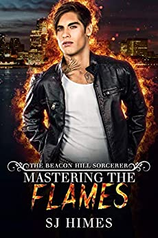 Mastering the Flames (The Beacon Hill Sorcerer Book 4) by [Himes, SJ]