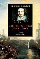 The Cambridge Companion to Christopher Marlowe (Cambridge Companions to Literature)