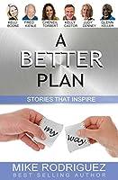 A Better Plan: Stories That Inspire
