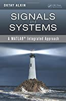 Signals and Systems: A MATLAB Integrated Approach