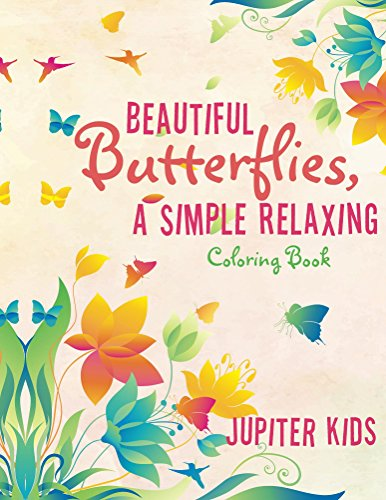 Beautiful Butterflies, a Simple Relaxing Coloring Book (Butterfly Coloring and Art Book Series)