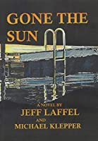 Gone the Sun: A Novel