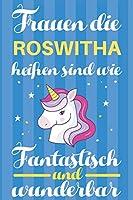 Notizbuch: Frauen Die Roswitha Heissen Sind Wie Einhoerner (120 linierte Seiten, Softcover) Tagebebuch, Reisetagebuch, Skizzenbuch Fuer Mama, Tochter, Beste Freundin, Oma, Tante