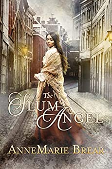 The Slum Angel by [Brear, AnneMarie]