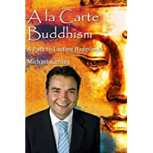 A La Carte Buddhism: A Path to Lasting Happiness